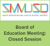 SMMUSD Board of Education Closed Session